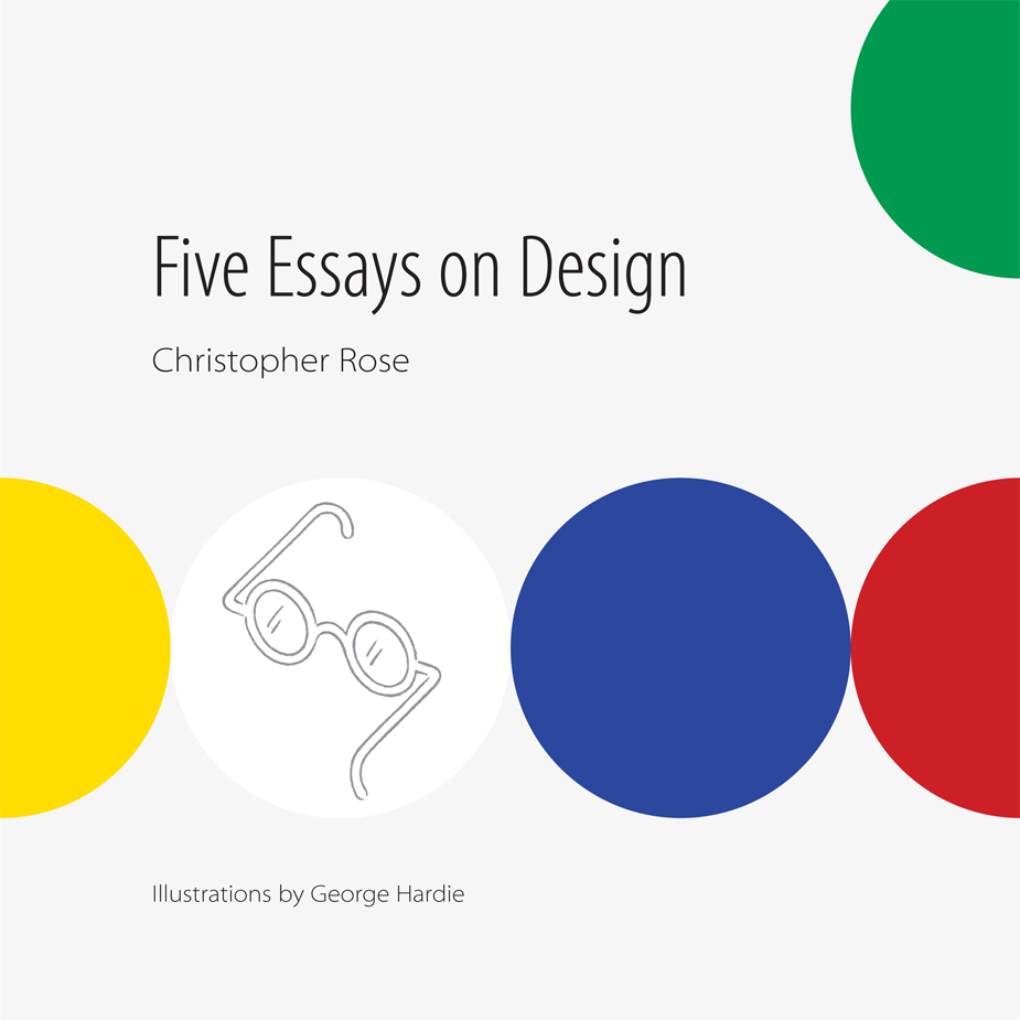 five essays on design christopher rose five essays on design 5 essays rev print final pp